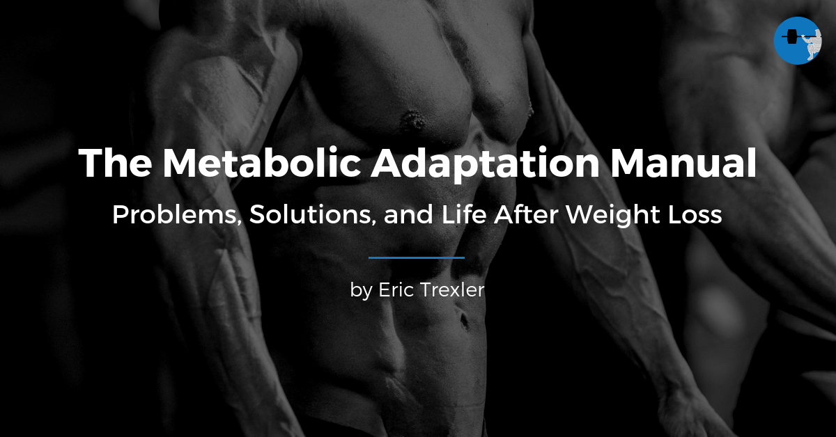 The Metabolic Adaptation Manual: Problems, Solutions, & Life